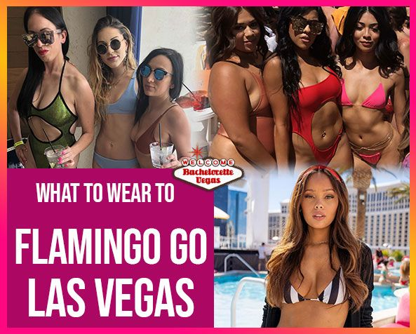 What to wear to Flamingo Go Las Vegas btv
